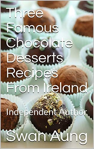 Three Famous Chocolate Desserts Recipes From Ireland