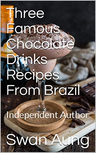 Three Famous Chocolate Drinks Recipes From Brazil