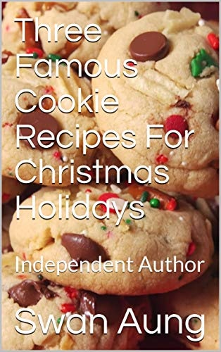 Three Famous Cookie Recipes For Christmas Holidays