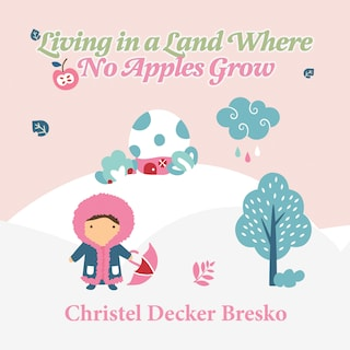 Living in a Land Where no Apples Grow (Unabridged)