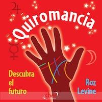Quiromancia: descubra el futuro