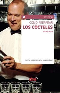 Cómo preparar los cócteles