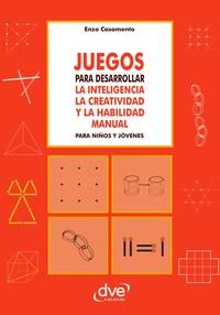 Juegos para desarrollar la inteligencia la creatividad y la habilidad manual para niños y jóvenes