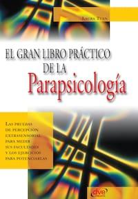 El gran libro práctico de la parapsicología