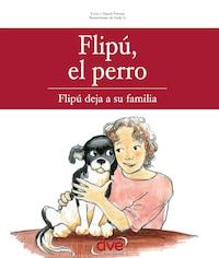 Flipú, el perro. Flipú deja su familia