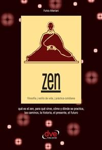 Zen. Filosofía, estilo de vida, práctica cotidiana