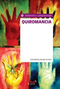 Quiromancia. Guía práctica para leer la mano