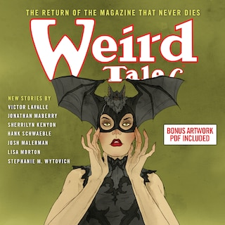 Weird Tales: The Return Of The Magazine That Never Dies