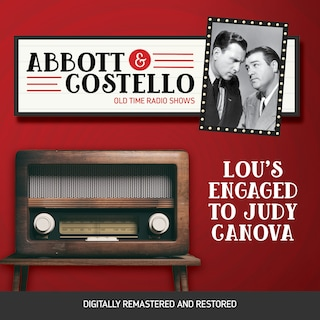 Abbott and Costello: Lou's Engaged to Judy Canova