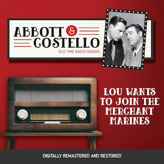 Abbott and Costello: Lou Wants to Join the Merchant Marines