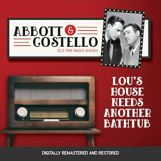 Abbott and Costello: Lou's House Needs Another Bathtub
