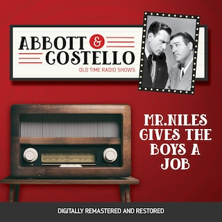 Abbott and Costello: Mr.Niles Gives the Boys a Job