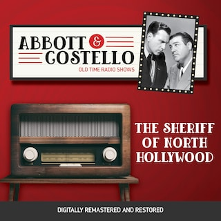 Abbott and Costello: The Sherriff of North Hollywood