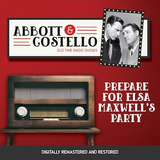 Abbott and Costello: Prepare for Elsa Maxwell's Party