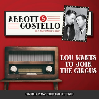 Abbott and Costello: Lou Wants to Join the Circus