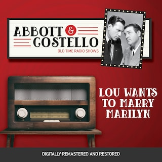 Abbott and Costello: Lou Wants to Marry Marilyn