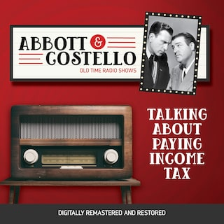 Abbott and Costello: Talking About Paying Income Tax