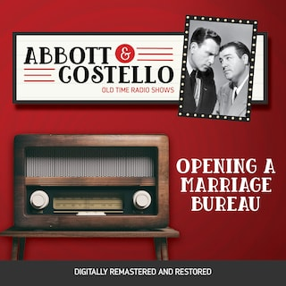 Abbott and Costello: Opening a Marriage Bureau