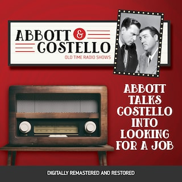 Abbott and Costello: Abbott Talks Costello into Looking for a Job