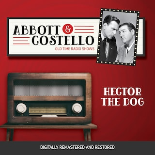Abbott and Costello: Hector the Dog