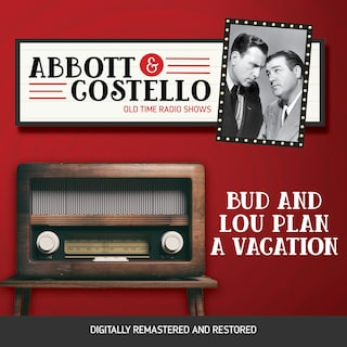 Abbott and Costello: Bud and Lou Plan a Vacation