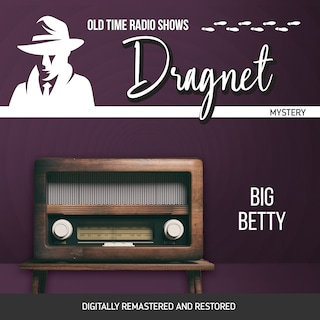 Dragnet: Big Betty
