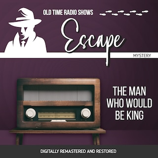 Escape: The Man Who Would Be King