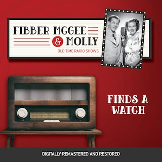 Fibber McGee and Molly: Finds A Watch