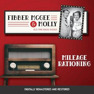 Fibber McGee and Molly: Mileage Rationing