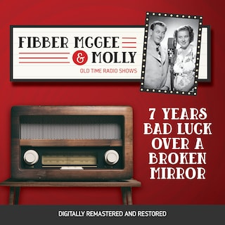 Fibber McGee and Molly: 7 Years Bad Luck Over a Broken Mirror