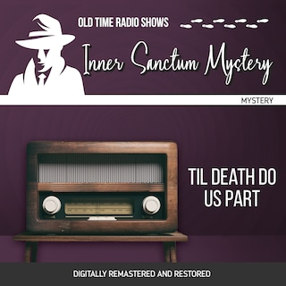 Inner Sanctum Mystery: Til Death Do Us Part