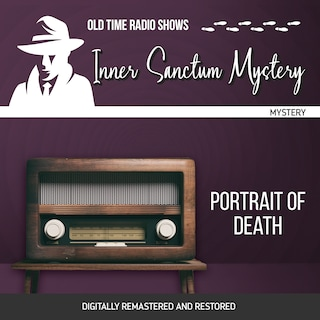 Inner Sanctum Mystery: Portrait of Death
