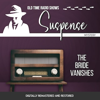 Suspense: The Bride Vanishes