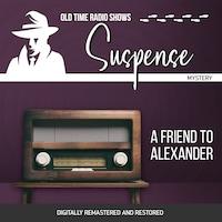 Suspense: A Friend to Alexander