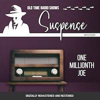 Suspense: One Millionth Joe