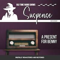 Suspense: A Present for Benny