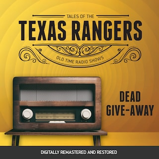 Tales of Texas Rangers: Dead Give-Away