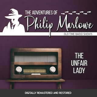 The Adventures of Philip Marlowe: The Unfair Lady