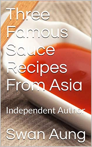 Three Famous Sauce Recipes From Asia