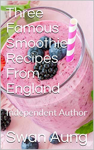 Three Famous Smoothie Recipes From England