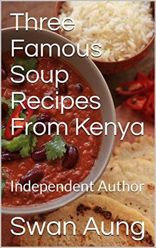 Three Famous Soup Recipes From Kenya
