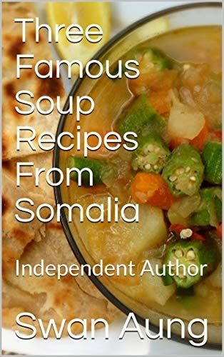 Three Famous Soup Recipes From Somalia