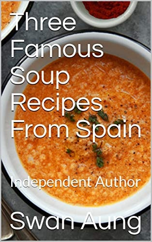 Three Famous Soup Recipes From Spain