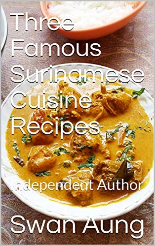 Three Famous Surinamese Cuisine Recipes