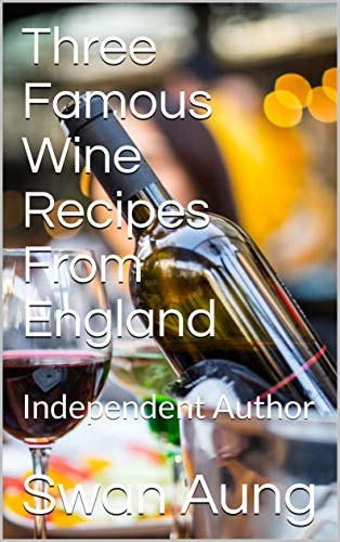 Three Famous Wine Recipes From England