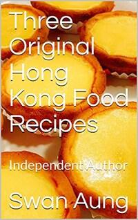 Three Original Hong Kong Food Recipes