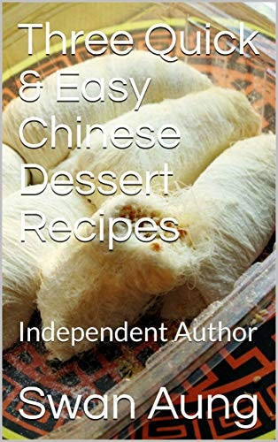 Three Quick & Easy Chinese Dessert Recipes