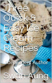 Three Quick & Easy Ice Cream Recipes