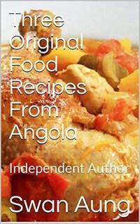 Three Original Food Recipes From Angola