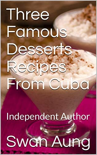 Three Famous Desserts Recipes From Cuba